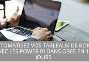 Séminaire Octobre 2018 : Automatisez vos tableaux de bord avec les Power BI dans O365 en 10 jours